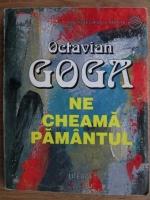 Anticariat: Octavian Goga - Ne cheama pamantul