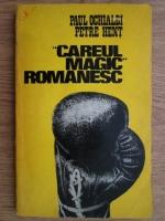 Anticariat: Paul Ochialbi, Petre Hent - Careul Magic Romanesc