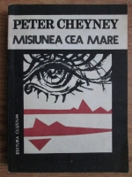 Peter Cheyney - Misiunea cea mare