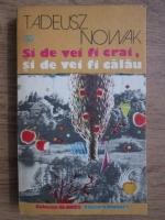 Anticariat: Tadeusz Nowak - Si de vei fi crai, si de vei fi calau
