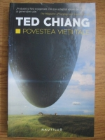 Anticariat: Ted Chiang - Povestea vietii tale