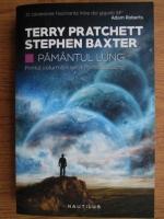 Anticariat: Terry Pratchett, Stephen Baxter - Pamantul Lung. Primul volum din seria Pamantul Lung