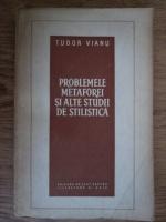 Anticariat: Tudor Vianu - Problemele metaforei si alte studii de stilistica
