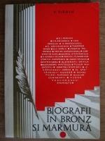 Anticariat: V. Firoiu - Biografii in bronz si marmura