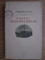 Anticariat: Vanda Vasilevskaia - Cantec deasupra apelor (volumul 2)