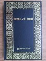 Anticariat: Constantin Ionescu Boeru - Istoria unei mari domnii, Petru cel Mare