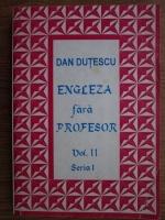 Dan Dutescu - Engleza fara profesor.  Volumul II