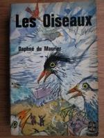 Anticariat: Daphne du Maurier - Les Oiseaux