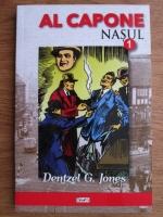 Dentzel G. Jones - Al Capone. Nasul (volumul 1)