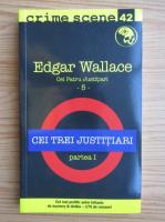 Anticariat: Edgar Wallace - Cei trei justitiari (partea 1)