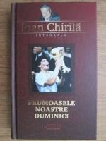Ioan Chirila - Frumoasele noastre duminici