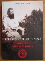 Anticariat: Ioan Peana - Duhovnicul de taina. Parintele Arsenie Boca