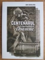 Anticariat: Ion Schileru - Centenarul venerabilei doamne