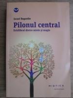 Anticariat: Israel Regardie - Pilonul central. Echilibrul dintre minte si magie