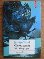 Anticariat: Jesmyn Ward - Cantec pentru cei neingropati