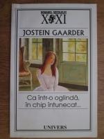 Jostein Gaarder - Ca intr-o oglinda in chip intunecat