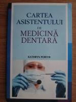 Kathryn Porter - Cartea asistentului de medicina dentara