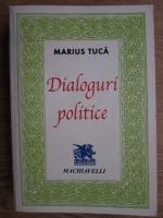Anticariat: Marius Tuca - Dialoguri politice