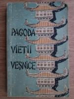 Anticariat: Pagoda vietii vesnice