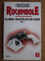 Anticariat: Ponson du Terrail - Rocambole. Clubul valetilor de cupa. Volumul 1