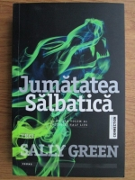 Anticariat: Sally Green - Jumatatea Salbatica
