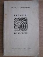 Anticariat: Scarlat Callimachi - Ritmuri de clopote