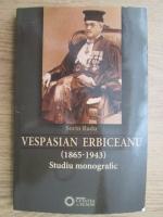 Sorin Radu - Vespasian Erbiceanu (1865-1943)